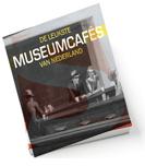 De leukste Museumcafés van Nederland